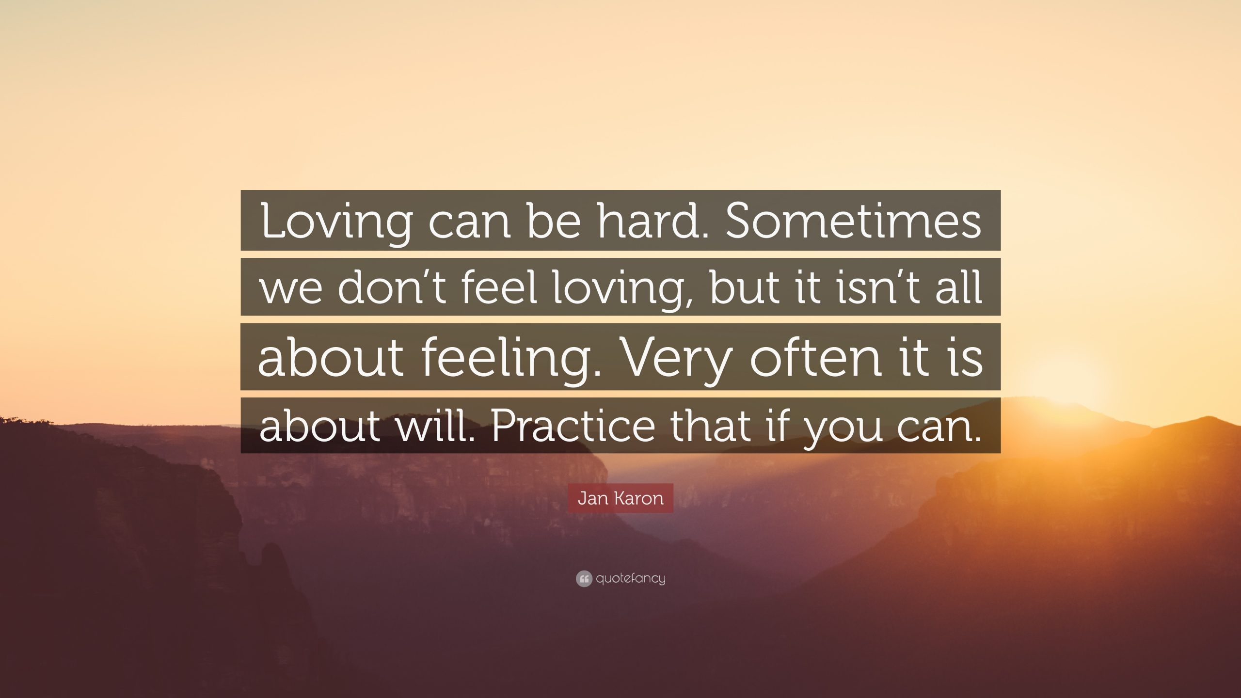 975915 Jan Karon Quote Loving can be hard Sometimes we don t feel loving scaled - How to use English Modal Verbs   Possibility & Probability