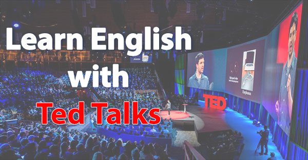 Learn English with Ted Talks - Learn English with Ted Talks