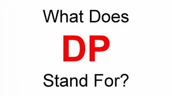 DP Full Form – What Does DP Stand For 600x335 - DP Meaning - What Does DP Mean?