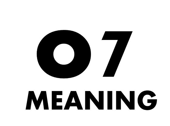O7 O7 Meaning What Does O7 Mean - O7- O7 Meaning - What Does O7 Mean?